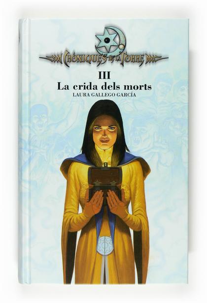 CRÒNIQUES DE LA TORRE III. LA CRIDA DELS MORTS