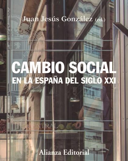 CAMBIO SOCIAL EN LA ESPAÑA DEL SIGLO XXI                                        TERCERA EDICIÓN