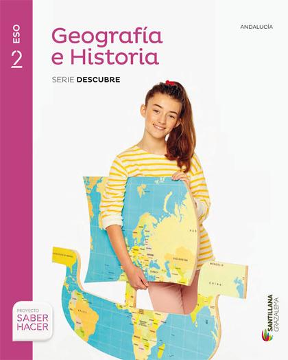 GEOGRAFIA E HISTORIA SERIE DESCUBRE 2 ESO SABER HACER.