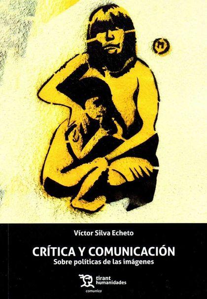 CRITICA Y COMUNICACION SOBRE POLITICAS DE LAS IMAGENES