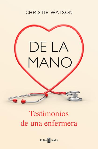 DE LA MANO. TESTIMONIOS DE UNA ENFERMERA