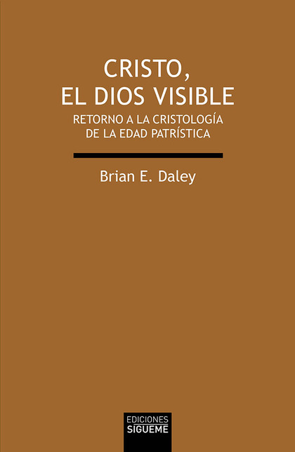 CRISTO, EL DIOS VISIBLE. RETORNO A LA CRISTOLOGÍA DE LA EDAD PATRÍSTICA