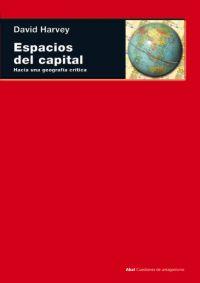 ESPACIOS DEL CAPITAL: HACIA UNA GEOGRAFÍA CRÍTICA