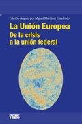 LA UNIÓN EUROPEA : DE LA CRISIS A LA UNIÓN FEDERAL