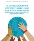 LA CONVENCIÓN SOBRE LOS DERECHOS DEL NIÑO : INSTRUMENTO DE PROGRESIVIDAD EN EL DEREHO INTERNACI