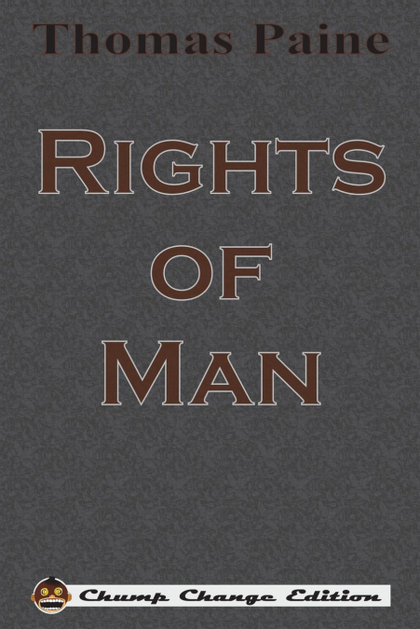 RIGHTS OF MAN (CHUMP CHANGE EDITION).