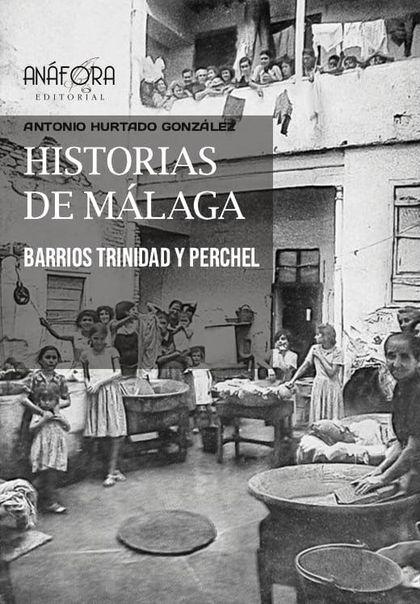 HISTORIAS DE MÁLAGA. BARRIOS TRINIDAD-PERCHEL
