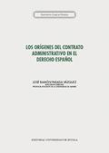 LOS ORÍGENES DEL CONTRATO ADMINISTRATIVO EN EL DERECHO ESPAÑOL.