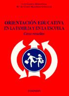 ORIENTACIÓN EDUCATIVA EN LA FAMILIA Y EN LA ESCUELA: CASOS RESUELTOS