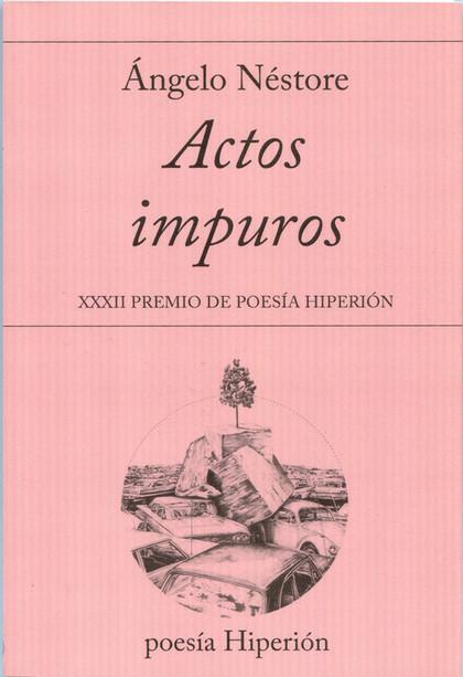 ACTOS IMPUROS. XXXII PREMIO DE POESÍA HIPERIÓN