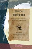 ESCRITOS SOBRE PUERTO-RICO: NOTICIAS HISTÓRICAS, POESÍAS, ARTÍCULOS Y OTROS DATOS