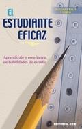 EL ESTUDIANTE EFICAZ: APRENDIZAJE Y ENSEÑANZA DE HABILIDADES DE ESTUDIO