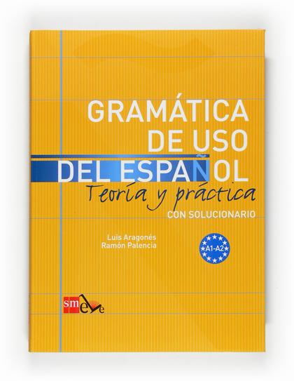GRAMÁTICA DE USO DEL ESPAÑOL : TEORÍA Y PRÁCTICA
