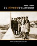 LA MIRADA DE MÁLAGA : HISTORIA Y VIDA DE 20 FAMILIAS MALAGUEÑAS