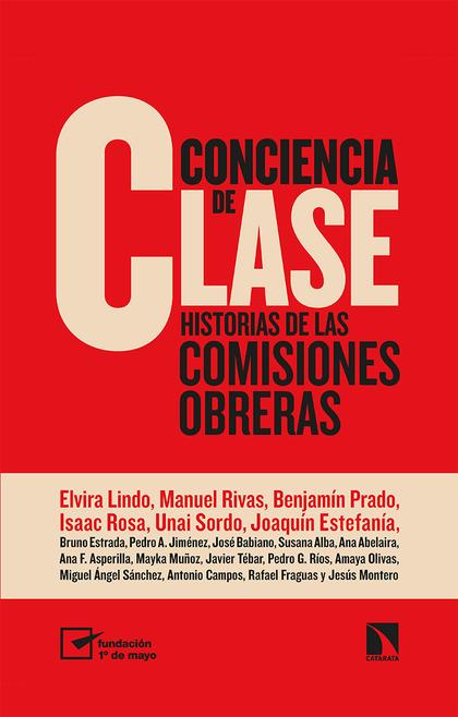 CONCIENCIA DE CLASE. HISTORIAS DE LAS COMISIONES OBRERAS