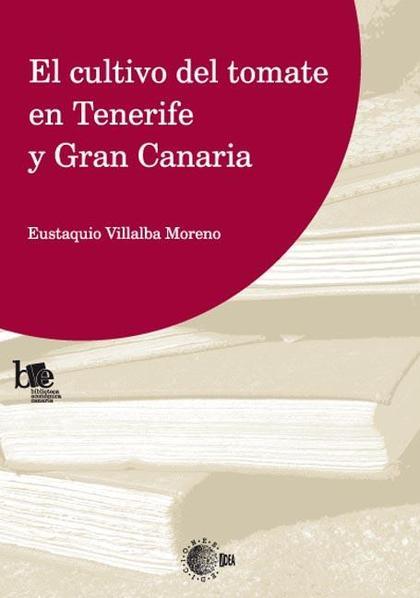 EL CULTIVO DEL TOMATE EN TENERIFE Y GRAN CANARIA