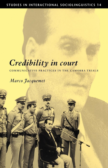 CREDIBILITY IN COURT. COMMUNICATIVE PRACTICES IN THE CAMORRA TRIALS