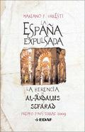 LA ESPAÑA EXPULSADA : LA HERENCIA DE AL-ANDALÚS Y SEFARAD