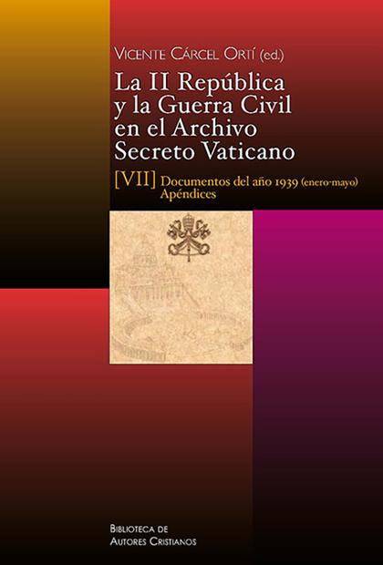 II REPÚBLICA Y GUERRA CIVIL EN EL ARCHIVO SECRETO VATICANO.