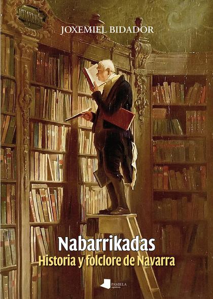 NABARRIKADAS. HISTORIA Y FOLCLORE DE NAVARRA