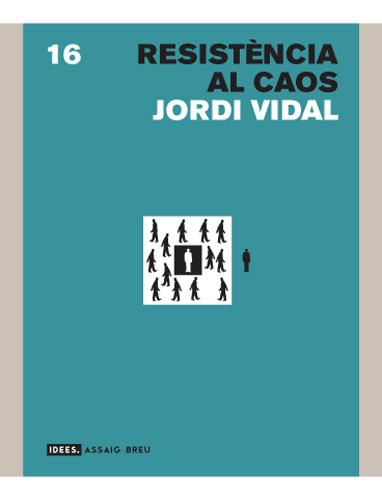 RESISTÈNCIA AL CAOS : PER UNA CRÍTICA DEL NOU ORDRE FEUDAL