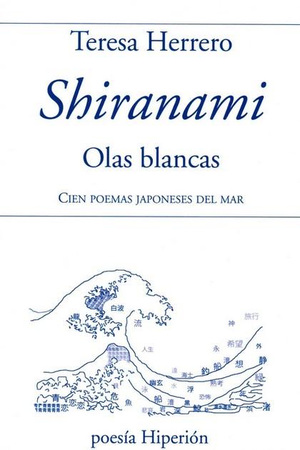 SHIRANAMI, OLAS BLANCAS -EDIC. BILINGÜE. CIEN POEMAS JAPONESES DEL MAR