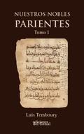 NUESTROS NOBLES PARIENTES TOMO I Y II (2 VOLUMENES)