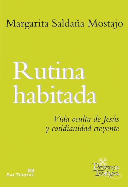 RUTINA HABITADA : VIDA OCULTA DE JESÚS Y COTIDIANIDAD CREYENTE