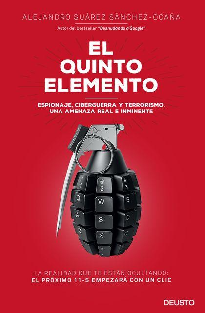 EL QUINTO ELEMENTO. ESPIONAJE, CIBERGUERRA Y TERRORISMO. UNA AMENAZA REAL E INMINENTE