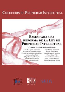 BASES PARA UNA REFORMA DE LA LEY DE PROPIEDAD INTELECTUAL.