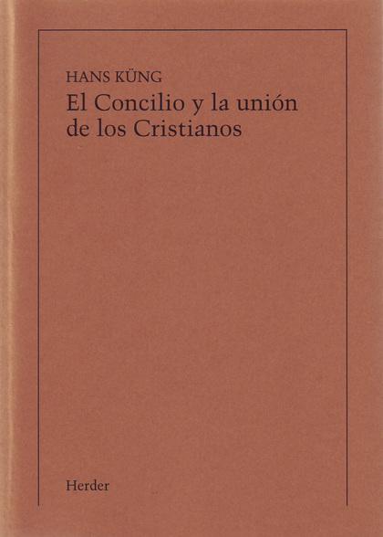 EL CONCILIO Y LA UNION DE LOS CRISTIANOS.