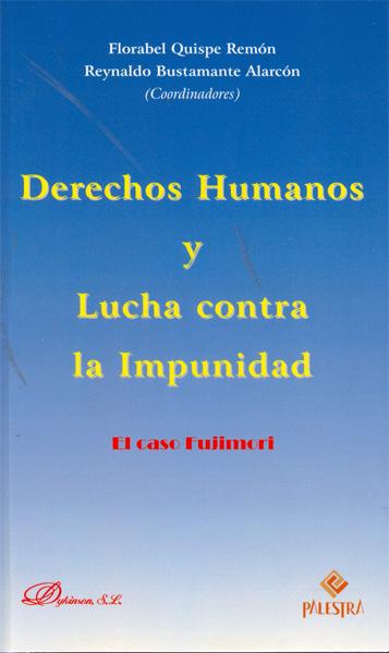 DERECHOS HUMANOS Y LUCHA CONTRA LA IMPUNIDAD : EL CASO FUJIMORI