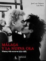 MALAGA Y LA NUEVA OLA MUSICA Y VIDA NOCTURNA 1979-1985