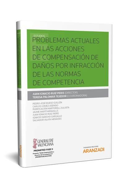 PROBLEMAS ACTUALES EN LAS ACCIONES DE COMPENSACIÓN DE DAÑOS POR INFRACCIÓN DE LA.