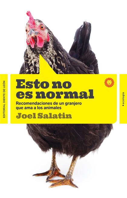 ESTO NO ES NORMAL. RECOMENDACIONES DE UN GRANJERO QUE AMA LOS ANIMALES