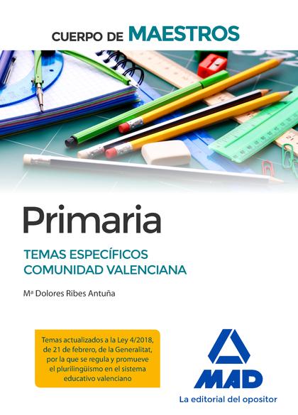 CUERPO DE MAESTROS PRIMARIA. TEMAS ESPECIFICOS COMUNIDAD VALENCIANA             TEMAS ESPECÍFIC