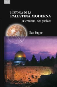HISTORIA DE LA PALESTINA MODERNA: UN TERRITORIO, DOS PUEBLOS