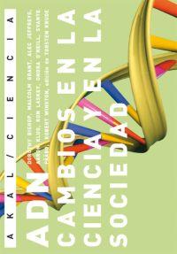 ADN: CAMBIOS EN LA CIENCIA Y EN LA SOCIEDAD