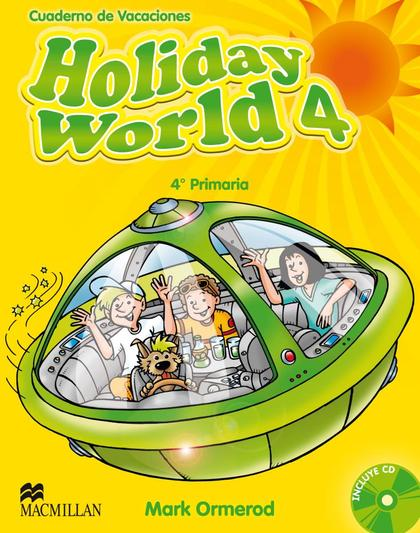 HOLIDAY WORLD 4º PRIMARIA + CD - CUADERNO DE VACACIONES.