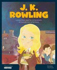 J.K. ROWLING. LA ESCRITORA QUE HA CONQUISTADO EL MUNDO CON LA FANTASÍA