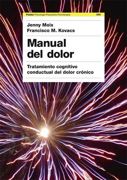 MANUAL DEL DOLOR : TRATAMIENTO COGNITIVO CONDUCTUAL DEL DOLOR CRÓNICO