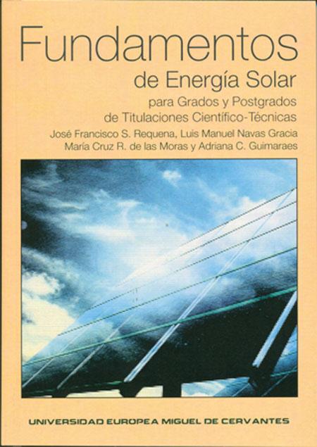 FUNDAMENTOS DE ENERGÍA SOLAR PARA GRADOS Y POSTGRADOS DE TITULACIONES CIENTÍFICO-TÉCNICAS