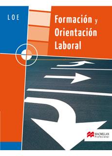 FORMACIÓN Y ORIENTACIÓN LABORAL LOE, GRADO MEDIO Y GRADO SUPERIOR