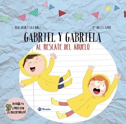 DISEÑA TU LIBRO CON RECORTABLES. GABRIEL Y GABRIELA AL RESCATE DEL ABUELO.