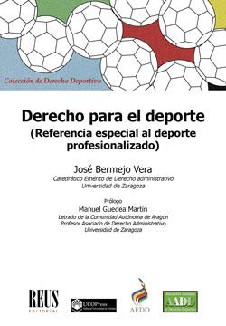 DERECHO PARA EL DEPORTE. REFERENCIA ESPECIAL AL DEPORTE PROFESIONALIZADO