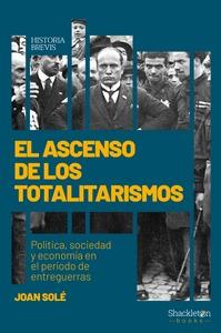 EL ASCENSO DE LOS TOTALITARISMOS. POLÍTICA, SOCIEDAD Y ECONOMÍA EN EL PERIODO DE ENTREGUERRAS