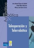 TELEOPERACIÓN Y TELERROBÓTICA