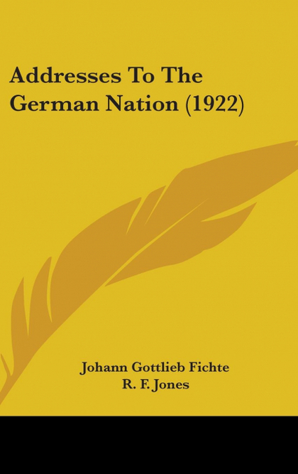 ADDRESSES TO THE GERMAN NATION (1922)