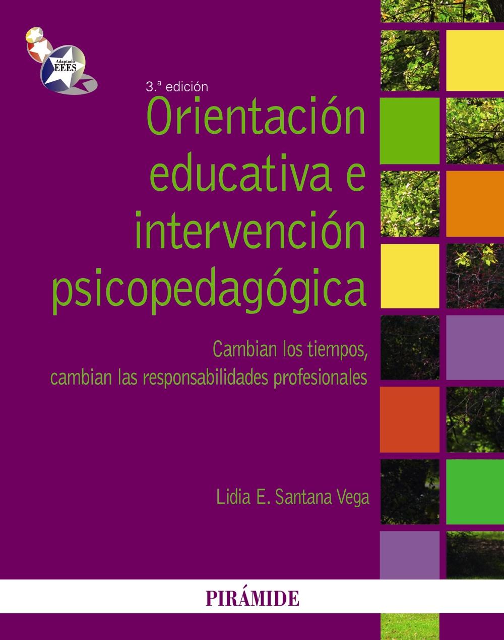 ORIENTACIÓN EDUCATIVA E INTERVENCIÓN PSICOPEDAGÓGICA : CAMBIAN LOS TIEMPOS, CAMBIAN LAS RESPONS