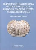 ORGANIZACIÓN HACENDÍSTICA DE LOS AUSTRIAS A LOS BORBONES: CONSEJOS, JUNTAS Y SUP.